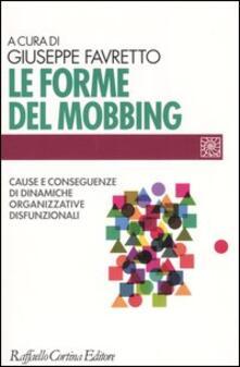 Daddyswing.es Le forme del mobbing. Cause e conseguenze di dinamiche organizzative disfunzionali Image