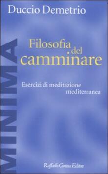 Filosofia del camminare. Esercizi di meditazione mediterranea.pdf