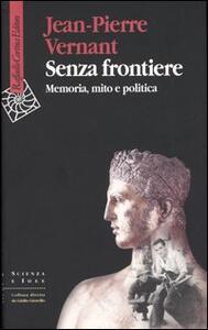 Senza frontiere. Memoria, mito e politica