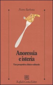 Ristorantezintonio.it Anoressia e isteria. Una prospettiva clinico-culturale Image