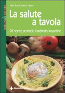 La salute a tavola. 90 ricette secondo il metodo Kousmine.pdf