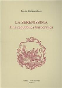 La Serenissima. Una repubblica burocratica