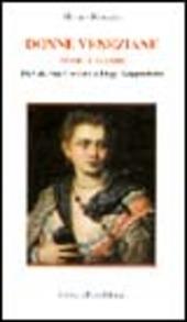 Donne veneziane. Amori e valori. Da Caterina Cornaro a Peggy Guggenheim