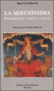 La Serenissima Venezia fra storia e storie