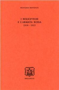 I bolscevichi e l'Armata Rossa (1918-1922)