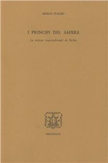 I principi del sapere. La visione trascendentale di Fichte.pdf