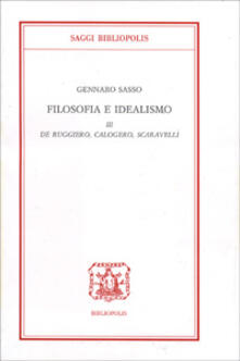 Mercatinidinataletorino.it Filosofia e idealismo. Vol. 3: De Ruggiero, Calogero, Scaravelli. Image
