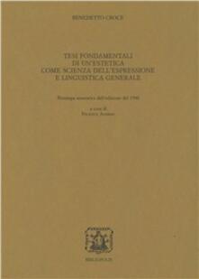 Tesi fondamentale di un'estetica come scienza dell'espressione e linguistica generale (rist. anast. 1900) - Benedetto Croce - copertina