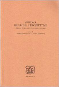Spinoza. Ricerche e prospettive. Per una storia dello spinozismo in Italia. Atti delle Giornate di studio in ricordo di Emilia Giancotti (Urbino, 2-4 ottobre 2002)