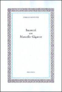 Incontri con Marcello Gigante
