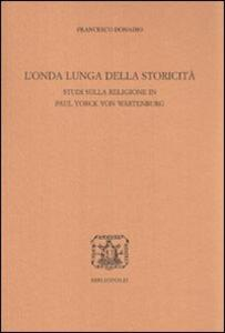 L' onda lunga della storicità. Studi sulla religione in Paul Yorck von Wartenburg