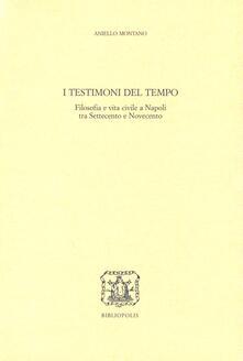 I testimoni del tempo. Filosofia e vita civile a Napoli tra 700 e 900.pdf
