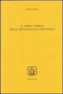 Ipabsantonioabatetrino.it Il libro Lambda della Metafisica di Aristotele. Ediz. multilingue Image