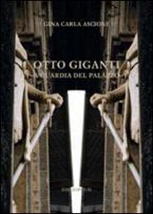 Ascotcamogli.it Otto Giganti a guardia del palazzo Image