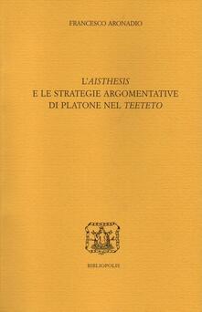 Parcoarenas.it L' «aisthesis» e le strategie argomentative di Platone nel «Teeteto» Image