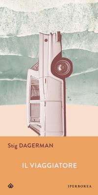 Il Il viaggiatore - Dagerman Stig - wuz.it