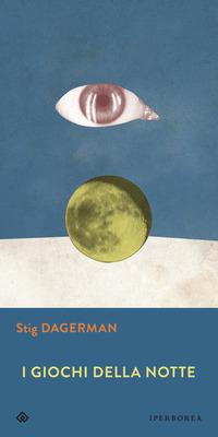 I I giochi della notte - Dagerman Stig - wuz.it