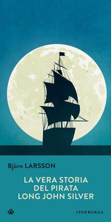 La vera storia del pirata Long John Silver - Björn Larsson - copertina