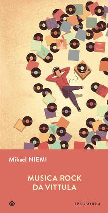 Musica Rock da Vittula - Mikael Niemi - copertina