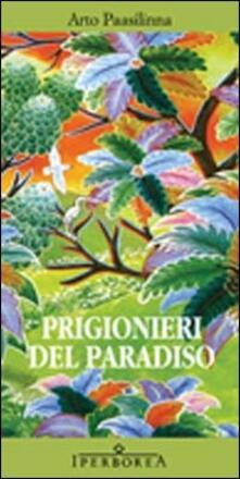 Prigionieri del paradiso - Arto Paasilinna - copertina