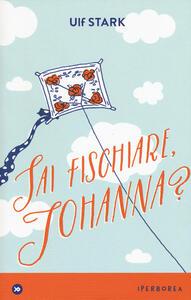 Sai fischiare, Johanna? - Ulf Stark - copertina
