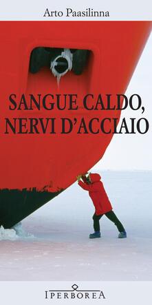 Sangue caldo, nervi d'acciaio - Arto Paasilinna,Francesco Felici - ebook