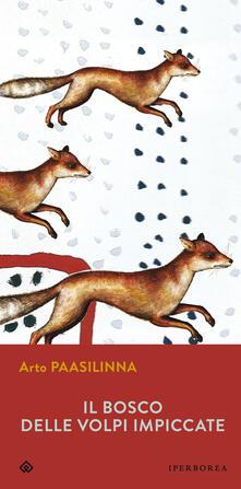 Il bosco delle volpi impiccate - Arto Paasilinna,E. Boella - ebook