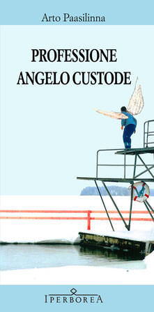 Professione angelo custode - Arto Paasilinna,Francesco Felici - ebook