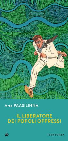 Il liberatore dei popoli oppressi - Arto Paasilinna - copertina