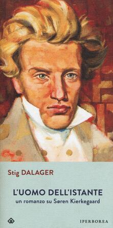 Festivalpatudocanario.es L' uomo dell'istante. Un romanzo su Søren Kierkegaard Image