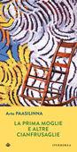 Libro La prima moglie e altre cianfrusaglie Arto Paasilinna