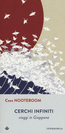 Cerchi infiniti. Viaggi in Giappone - Cees Nooteboom - copertina