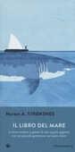Libro Il libro del mare o come andare a pesca di uno squalo gigante con un piccolo gommone sul vasto mare Morten A. Stroksnes