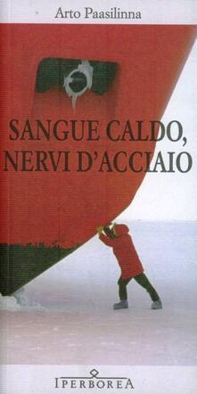 Sangue caldo, nervi d'acciaio - Arto Paasilinna - copertina