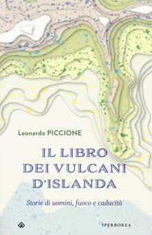 Il libro dei vulcani dIslanda. Storie di uomini, fuoco e caducità.pdf