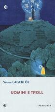 Libro Uomini e troll Selma Lagerlöf