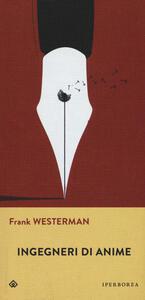 Libro Ingegneri di anime Frank Westerman