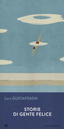 Storie di uomini felici - Lars Gustafsson - copertina