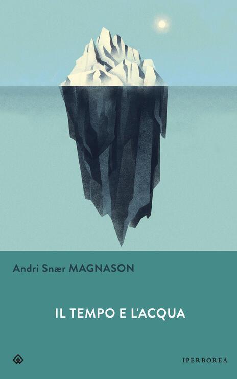 Il tempo e l'acqua - Andri Snær Magnason - copertina