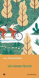 Libro Un uomo felice Arto Paasilinna