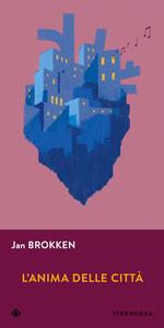 Libro L' anima delle città Jan Brokken