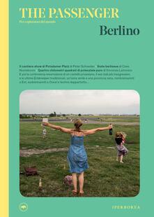 Berlino. The Passenger. Per esploratori del mondo - Francesca Arena,Mattia Vacca - ebook