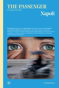 Libro Napoli. The passenger. Per esploratori del mondo. Ediz. illustrata