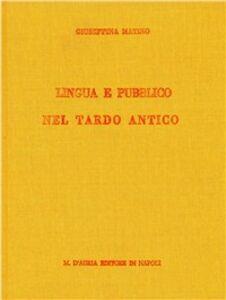 Lingua e pubblico nel tardo antico. Ricerche sul greco letterario dei secoli IV-VI