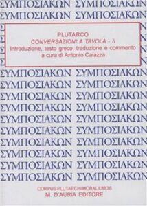 Conversazioni a tavola. Testo greco. Traduzione italiana a fronte. CD-ROM. Vol. 2