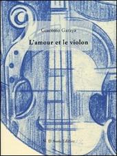 L' amour et le violon. Ediz. italia e francese