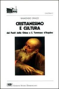 Cristianesimo e cultura. Dai Padri della Chiesa a s. Tommaso d'Aquino