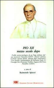 Pio XII mezzo secolo dopo