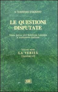 Le questioni disputate. Vol. 1: La verità (Questioni 1-9).