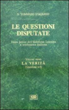 Le questioni disputate. Vol. 1: La verità (Questioni 1-9)..pdf